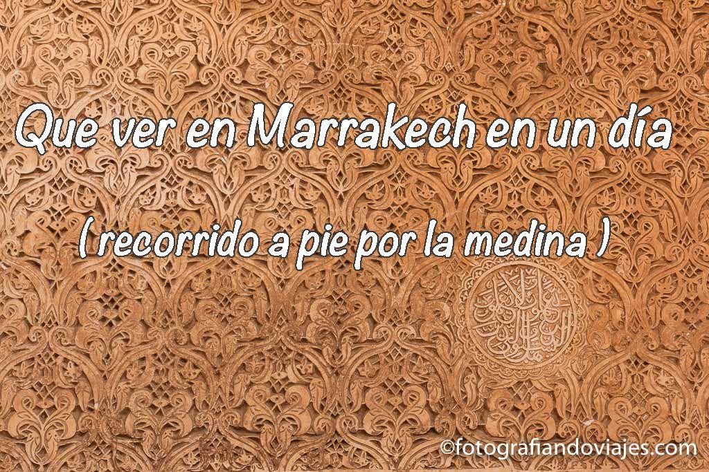que ver en Marrakech en un dia