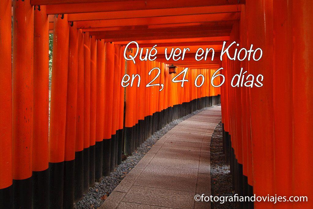 que ver en Kioto en 2 4 6 dias