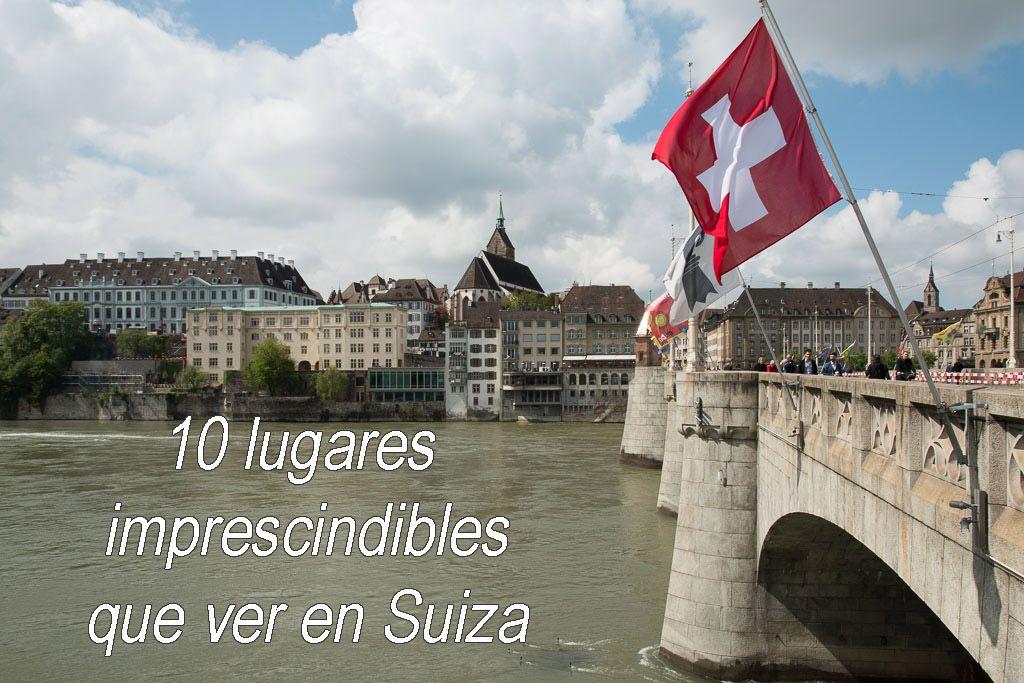 que ver en Suiza